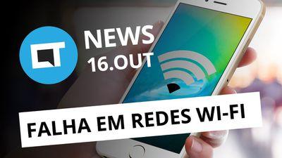 Falha ameaça redes Wi-Fi do mundo todo; Smartphone da Razer vem aí e+ [CT News]