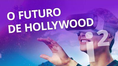 O futuro de Hollywood [Inovação ²]