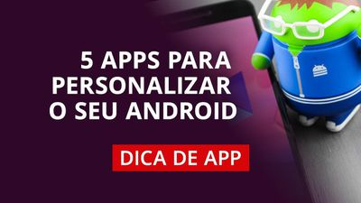 5 apps para customizar o seu Android #DicaDeApp