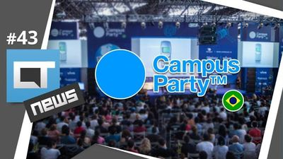 Campus Party 2014 [Especial | CT News #43]
