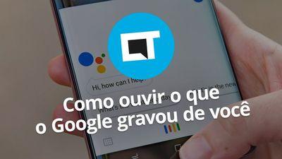 Como ouvir o que o Google gravou de você