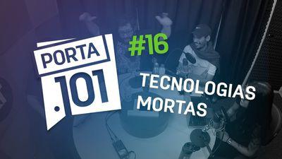 Tecnologias que não usamos mais - PODCAST PORTA 101 #16