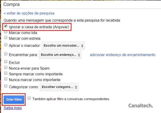 Com os filtros, você pode automatizar várias tarefas no Gmail a partir deste formulário