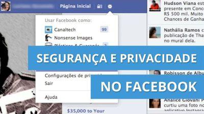 Garanta sua segurança e privacidade no Facebook [Dicas e Matérias]