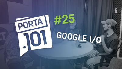 Google e o medo da Inteligência Artificial - PODCAST PORTA 101 #26