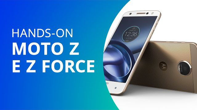 Moto Z e Moto Z Force, as novas apostas da Motorola Lenovo  Hands-on  -  Vídeos - Canaltech 1c13ecae37