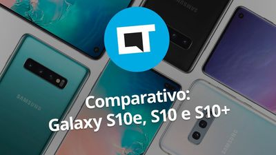 Qual a diferença entre o Galaxy S10, Galaxy S10e e Galaxy S10+?