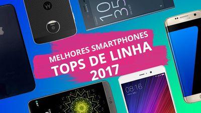 Melhores smartphones tops de linha de 2017