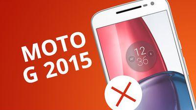 MOTO G 2015: 5 motivos para NÃO COMPRAR [5 Motivos]