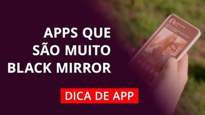 Apps que são muito Black Mirror!  #DicaDeApp