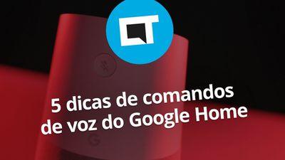 5 dicas de comandos de voz do Google Home