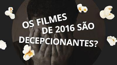 CT Pipoca #02 - Blockbusters de 2016 são decepcionantes?