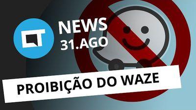 Waze pode ser proibido no Brasil, atraso na entrega do Galaxy Note 7 e + [CT New