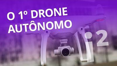 Phantom 4: o primeiro drone autônomo do mercado [Inovação ²]