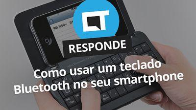 Como usar teclados bluetooth no seu smartphone Android? [CT Responde]