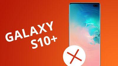 5 motivos para NÃO comprar o Galaxy S10+
