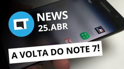 Galaxy Note 7 remanufaturado; 4,5 G no Brasil e + [CT News]