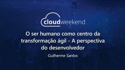 O ser humano como centro da transformação ágil - Guilherme Santos