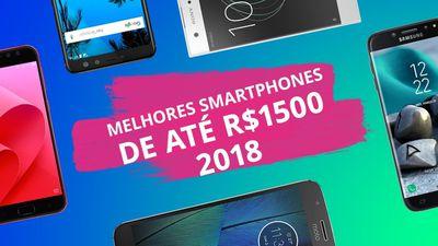 Os melhores smartphones até R$ 1.500 em 2018