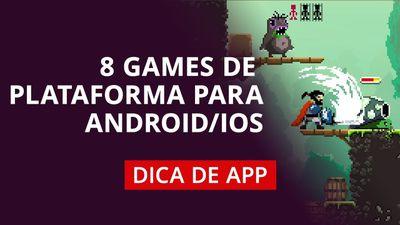 8 games de plataforma para Android e iOS #DicaDeApp