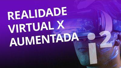 Realidade Virtual VS Realidade Aumentada (#11 pt 1) [Inovação ²]