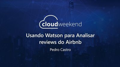 Usando Watson para analisar reviews do Airbnb - Pedro Castro