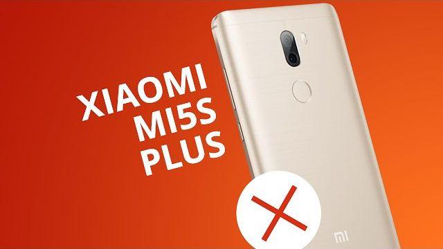 1e349d5ee 5 motivos para você NÃO comprar o Xiaomi Mi 5s Plus - Vídeos - Canaltech
