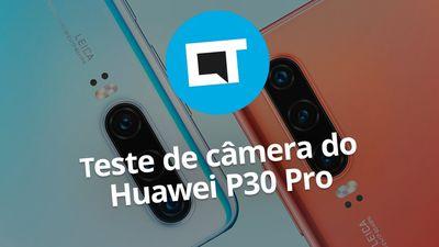 Teste de câmera do Huawei P30 PRO [hands-on]