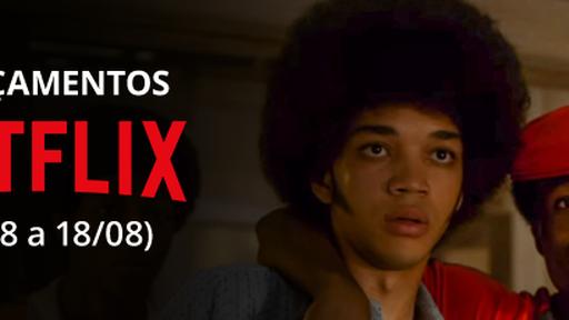 Netflix: confira os lançamentos da semana (12/08 a 18/08)