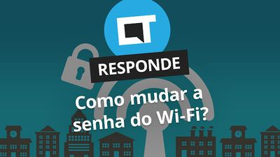 Como mudar a senha do Wi-Fi [CT Responde]