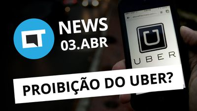 Nova lei quer proibir Uber no Brasil, Android supera Windows e + [CT News]