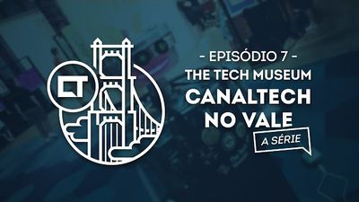 The Tech Museum (EP07) [Canaltech no Vale, a série]