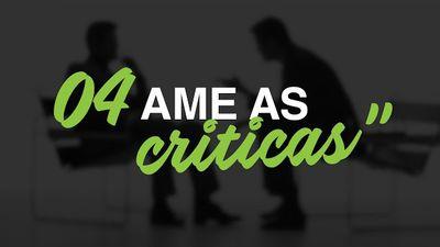 """Os 10 Axiomas da Carreira - #4 """"Ame as Críticas"""""""