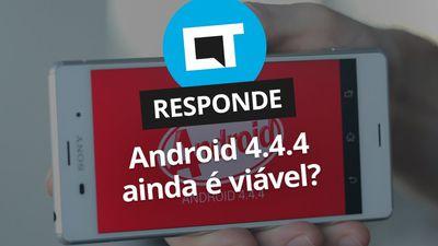 Android 4.4.4 ainda é viável? [CT Responde]